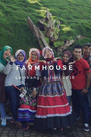 FARMHOUSE Lembang, 5 Juni 2016