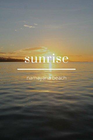 sunrise namayana beach