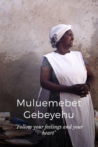 "Muluemebet Gebeyehu ""Follow your feelings and your heart"""