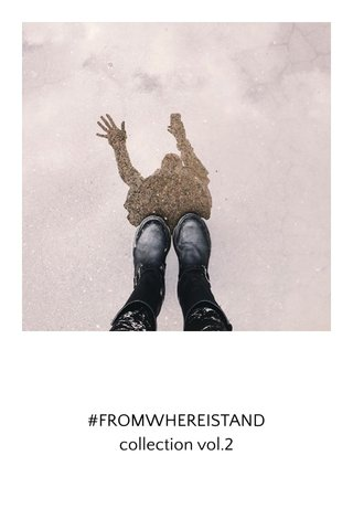 #FROMWHEREISTAND collection vol.2