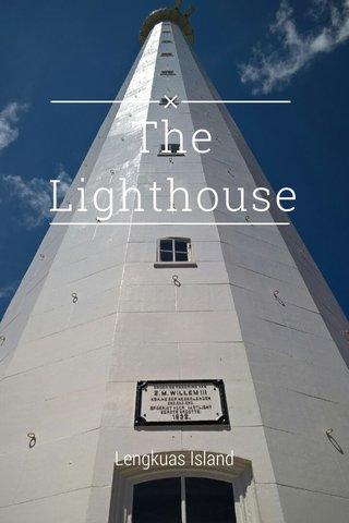 The Lighthouse Lengkuas Island