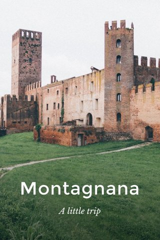 Montagnana A little trip