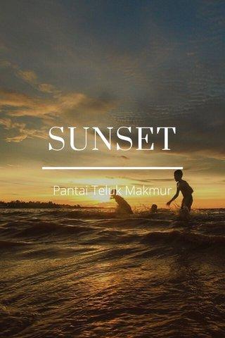 SUNSET Pantai Teluk Makmur