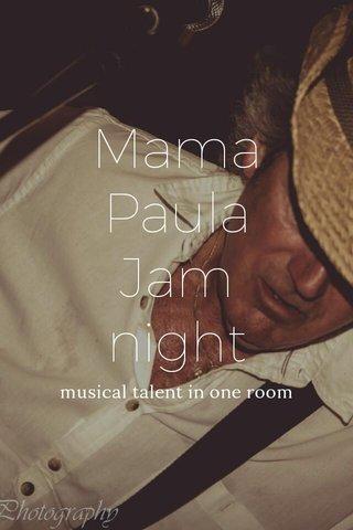 Mama Paula Jam night musical talent in one room