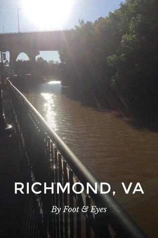 RICHMOND, VA By Foot & Eyes