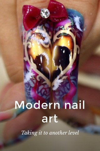 Modern nail art Taking it to another level