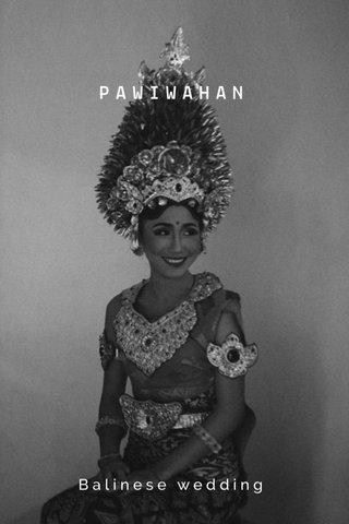 PAWIWAHAN Balinese wedding
