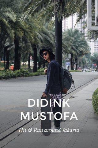 DIDINK MUSTOFA Hit & Run around Jakarta