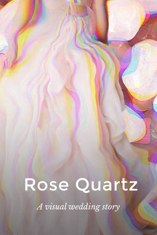 Rose Quartz A visual wedding story
