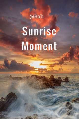 Sunrise Moment @Bali