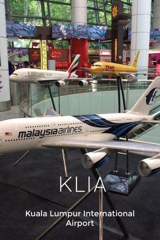 KLIA Kuala Lumpur International Airport