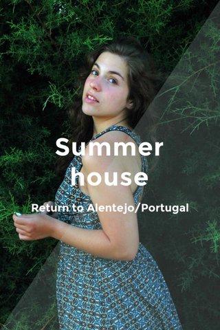 Summer house Return to Alentejo/Portugal