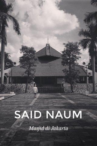 SAID NAUM Masjid di Jakarta