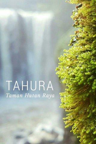 TAHURA Taman Hutan Raya