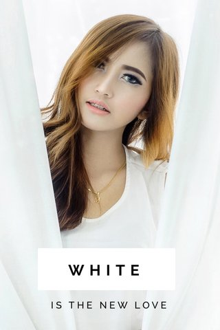 WHITE IS THE NEW LOVE