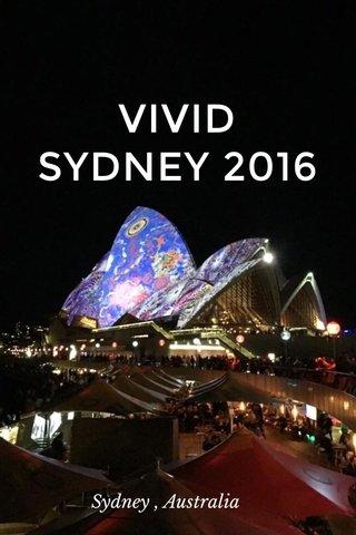VIVID SYDNEY 2016 Sydney , Australia