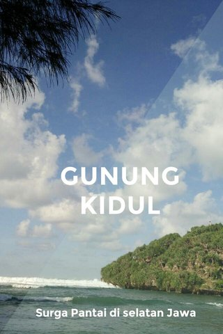 GUNUNG KIDUL Surga Pantai di selatan Jawa