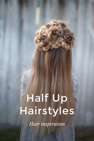 Half Up Hairstyles Hair inspiration