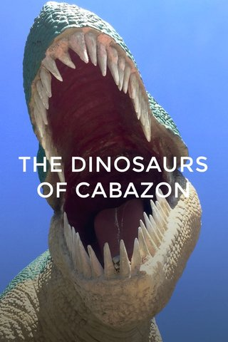 THE DINOSAURS OF CABAZON