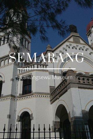 SEMARANG Lawangsewu Museum