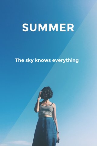 SUMMER The sky knows everything