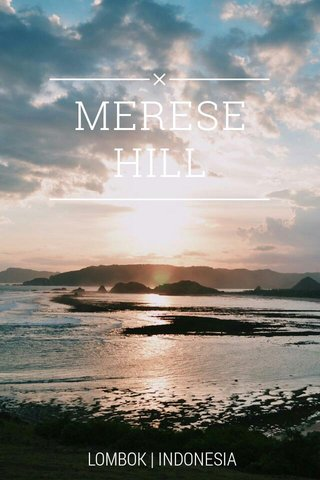 MERESE HILL LOMBOK   INDONESIA