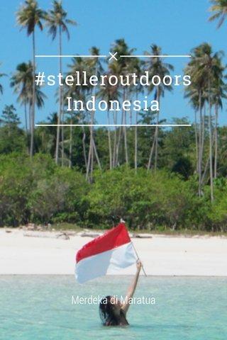 #stelleroutdoors Indonesia Merdeka di Maratua