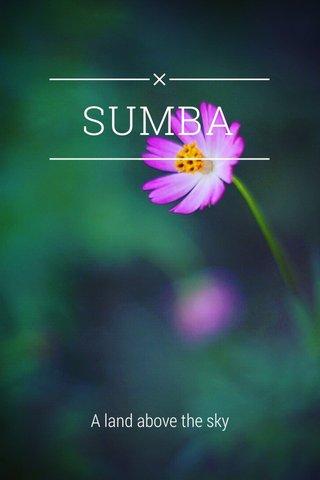 SUMBA A land above the sky