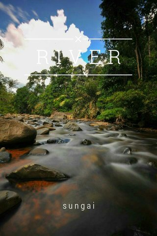 RIVER sungai