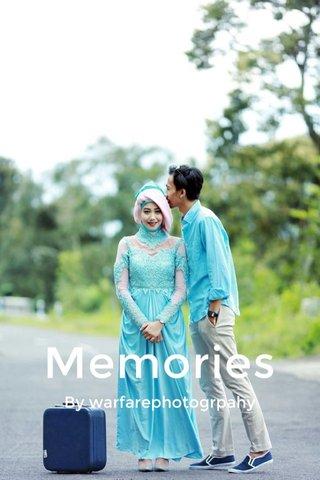 Memories By warfarephotogrpahy