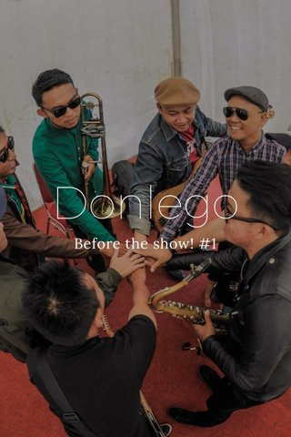 Donlego Before the show! #1