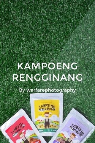 KAMPOENG RENGGINANG By warfarephotography