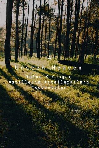 Unseen Heaven Talun X Cangar #stellerid #stellermalang #cobantalun