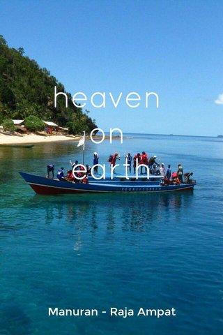 heaven on earth Manuran - Raja Ampat