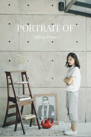 PORTRAIT OF | Silvia Prins |