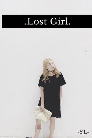 .Lost Girl. -Y.L-