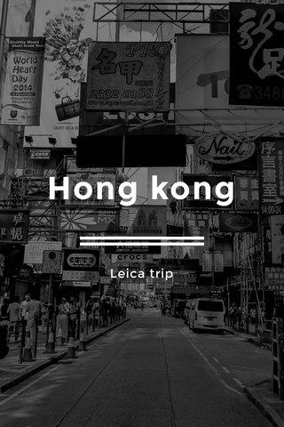 Hong kong Leica trip