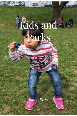 Kids and Parks Edina Rizki