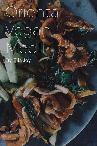 Oriental Vegan Medli By Ella Joy