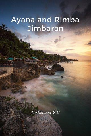 Ayana and Rimba Jimbaran Instameet 2.0