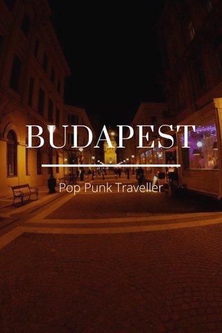 BUDAPEST Pop Punk Traveller