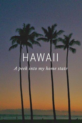 HAWAII A peek into my home state