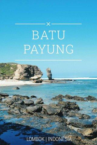 BATU PAYUNG LOMBOK   INDONESIA