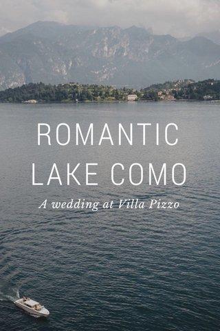 ROMANTIC LAKE COMO A wedding at Villa Pizzo