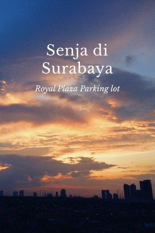 Senja di Surabaya Royal Plaza Parking lot