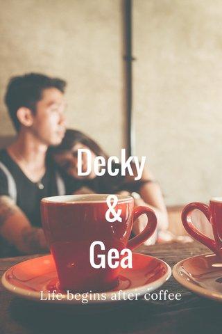 Decky & Gea Life begins after coffee