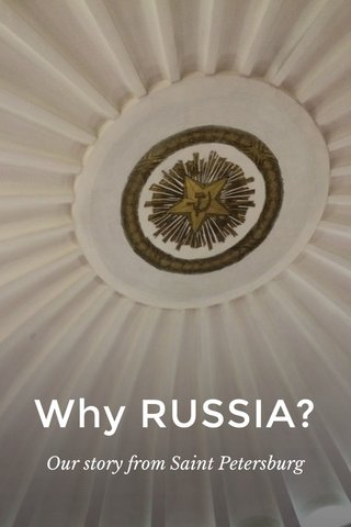 Why RUSSIA? Our story from Saint Petersburg