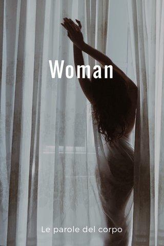 Woman Le parole del corpo