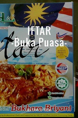 IFTAR -Buka Puasa- at the office