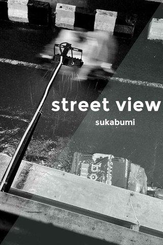 street view sukabumi